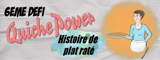 #DéfiQuichepower #6 - Histoire de plat raté.